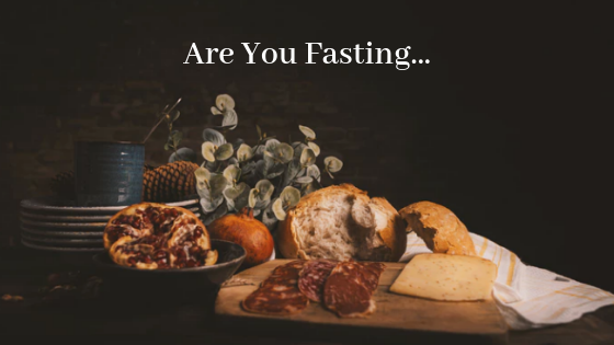 Are You Fasting…From Pleasant Food?