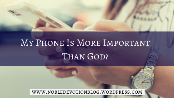 My Phone Is More Important Than God?